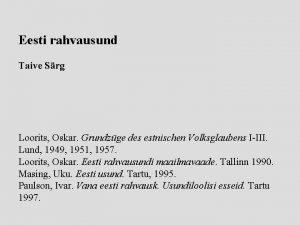 Eesti rahvausund Taive Srg Loorits Oskar Grundzge des