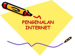 PENGENALAN INTERNET INTERNET INTERnational NETworking Merupakan 2 komputer