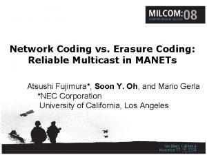 Network Coding vs Erasure Coding Reliable Multicast in