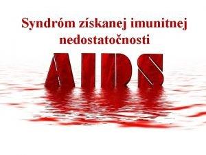 Syndrm zskanej imunitnej nedostatonosti infekn chorobaud vrusovho pvodu