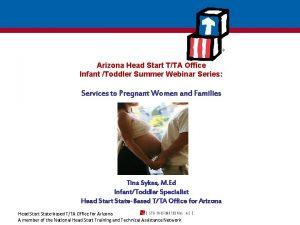 Arizona Head Start TTA Office Infant Toddler Summer