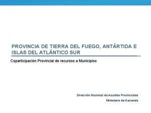 PROVINCIA DE TIERRA DEL FUEGO ANTRTIDA E ISLAS
