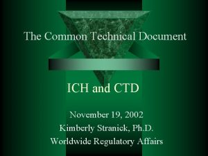 The Common Technical Document ICH and CTD November