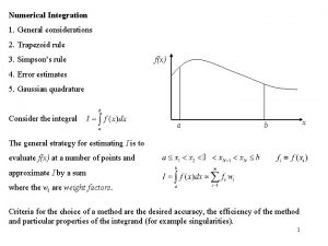 Numerical Integration 1 General considerations 2 Trapezoid rule