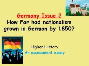 Germany Issue 2 How Far had nationalism grown