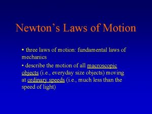 Newtons Laws of Motion three laws of motion