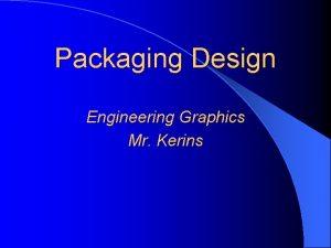 Packaging Design Engineering Graphics Mr Kerins Packaging Design