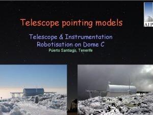 Telescope pointing models Telescope Instrumentation Robotisation on Dome