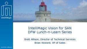Intelli Magic Vision for SAN DFW LunchnLearn Series