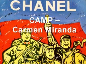 CAMP Carmen Miranda CAMP Camp es un tipo