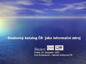 Souborn katalog R jako informan zdroj kolen Praha