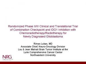 Randomized Phase IIIII Clinical and Translational Trial of