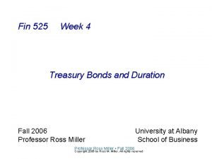 Fin 525 Week 4 Treasury Bonds and Duration