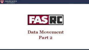 Data Movement Part 2 Data Movement Additional Considerations