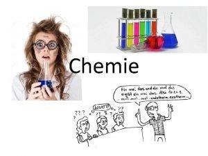 Chemie Chemie ist Wissenschaft von den GrundElementen ihren