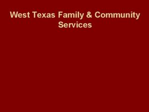 West Texas Family Community Services Mission Statement West