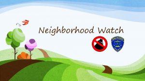 Neighborhood Watch What is Neighborhood Watch A Crime