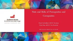 Nuts and Bolts of Prerequisites and Corequisites Cheryl