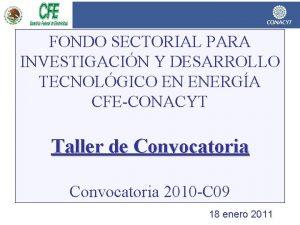 FONDO SECTORIAL PARA INVESTIGACIN Y DESARROLLO TECNOLGICO EN