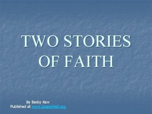 TWO STORIES OF FAITH By Becky Kew Published
