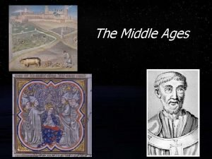 The Middle Ages FMajor Events The Middle Ages