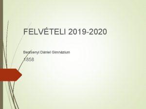 FELVTELI 2019 2020 Berzsenyi Dniel Gimnzium 1858 ISKOLNKRL