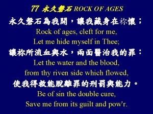 77 ROCK OF AGES Rock of ages cleft