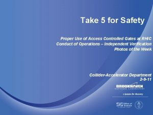 Take 5 for Safety Proper Use of Access