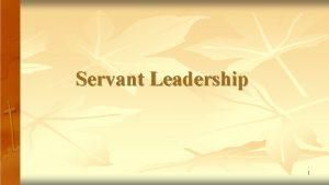 Servant Leadership 1 Definition of Leadership The Oxford