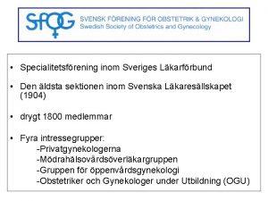 Specialitetsfrening inom Sveriges Lkarfrbund Den ldsta sektionen inom