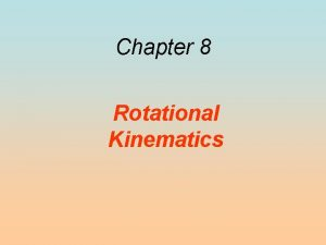 Chapter 8 Rotational Kinematics 8 1 Rotational Motion