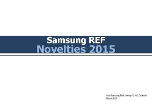Samsung REF Novelties 2015 New Samsung BMF lineup