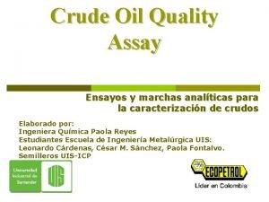 Crude Oil Quality Assay Ensayos y marchas analticas