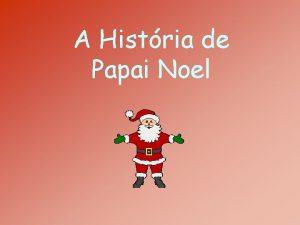 A Histria de Papai Noel Era uma vez