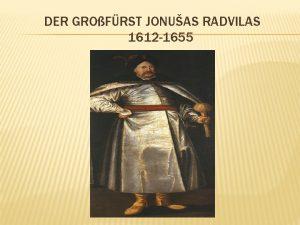 DER GROFRST JONUAS RADVILAS 1612 1655 DIE GROSSFUHRSTEN