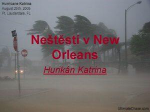 Netst v New Orleans Hurikn Katrina Because NEW