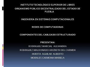 INSTITUTO TECNOLGICO SUPERIOR DE LIBRES ORGANISMO PBLICO DECENTRALIZADO