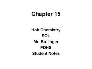 Chapter 15 Holt Chemistry SOL Mr Bollinger FDHS