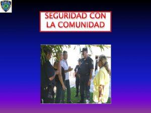 SEGURIDAD CON LA COMUNIDAD PLAN DE SEGURIDAD DEMOCRTICA