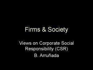 Firms Society Views on Corporate Social Responsibility CSR