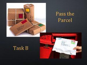 Pass the Parcel Task B Pass the Parcel