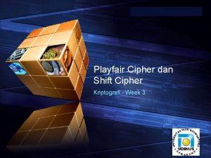 Add your company slogan Playfair Cipher dan Shift