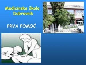 Medicinska kola Dubrovnik PRVA POMO NAUIMO POMOI SEBI