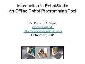 Introduction to Robot Studio An Offline Robot Programming