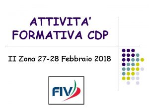 ATTIVITA FORMATIVA CDP II Zona 27 28 Febbraio