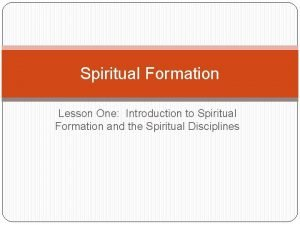 Spiritual Formation Lesson One Introduction to Spiritual Formation