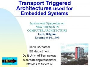 Transport Triggered Architectures used for Embedded Systems International