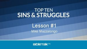 Lesson 1 Mike Mazzalongo 10 Laziness In the