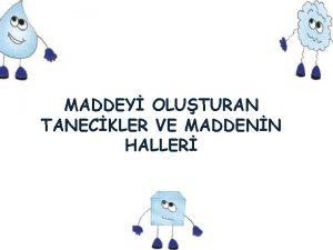 MADDEY OLUTURAN TANECKLER VE MADDENN HALLER MADDENN HALLER