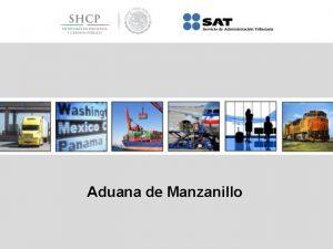 Aduana de Manzanillo Apertura comercial de Mxico Mxico